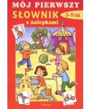 Mój pierwszy słownik z nalepkami dla dzieci 3-5 lat