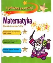 Matematyka dla dzieci w wieku 5-6 lat. Z gwiazdami na szóstkę