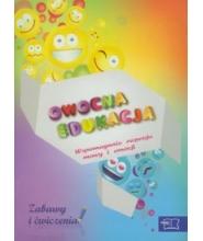 Owocna edukacja Wspomaganie rozwoju mowy i emocji Zabawy i ćwiczenia